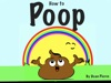 How to Poop & Potty training guide