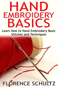 Hand Embroidery Basics. Learn How to Hand Embroidery Basic Stitches and Techniques