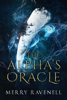 The Alpha's Oracle - Merry Ravenell