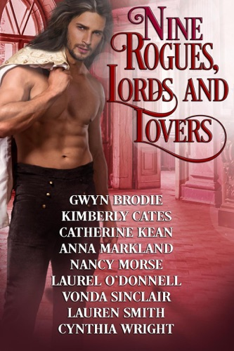 Laurel O'Donnell, Gwyn Brodie, Kimberly Cates, Catherine Kean, Anna Markland, Nancy Morse, Vonda Sinclair, Lauren Smith & Cynthia Wright - Nine Rogues, Lords and Lovers