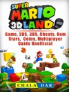 Super Mario 3D Land Game 2DS 3DS Cheats Rom Stars Coins Multiplayer Guide Unofficial