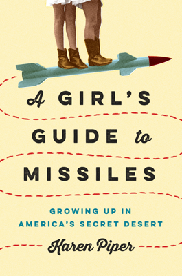 A Girl's Guide to Missiles - Karen Piper book