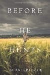 Before He Hunts A Mackenzie White MysteryBook 8