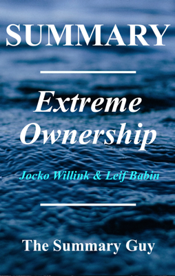 Extreme Ownership - The Summary Guy book