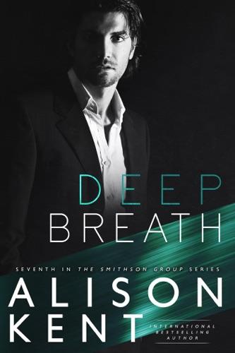 Deep Breath - Alison Kent - Alison Kent