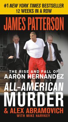 All-American Murder - James Patterson, Alex Abramovich & Mike Harvkey book