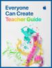 Apple Education - Everyone Can Create: Teacher Guide artwork