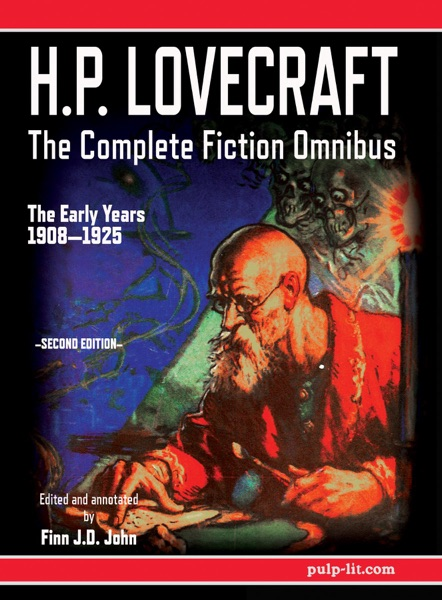 H.P. Lovecraft - The Complete Fiction Omnibus Collection - Second Edition: The Early Years - H.P. Lovecraft & Finn J.D. John book cover