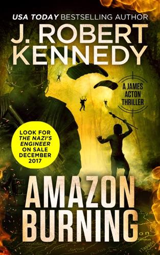 J. Robert Kennedy - Amazon Burning
