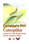 Lorettas Pet Caterpillar