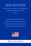 Endangered And Threatened Species - Critical Habitat For The Endangered Distinct Population Segment Of Smalltooth Sawfish US National Oceanic And Atmospheric Administration Regulation NOAA 2018 Edition