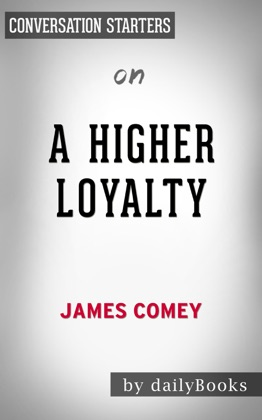 A Higher Loyalty: by James Comey Conversation Starters image