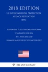 Renewable Fuel Standard Program - Standards For 2014 2015 And 2016 And Biomass-Based Diesel Volume For 2017 US Environmental Protection Agency Regulation EPA 2018 Edition