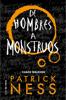 Patrick Ness - De hombres a monstruos (Chaos Walking 3) portada