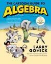 The Cartoon Guide To Algebra