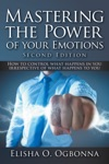 Mastering The Power Of Your Emotions 2nd Ed