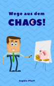 Wege aus dem Chaos: Wie wir Wohnung, Haus & Seele entrümpeln!