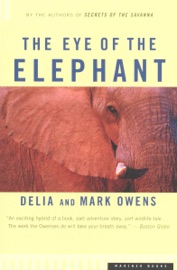 The Eye of the Elephant - Delia Owens & Mark Owens