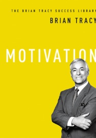 Motivation The Brian Tracy Success Library