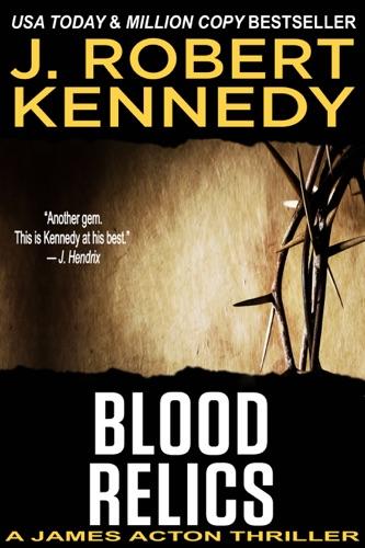 J. Robert Kennedy - Blood Relics