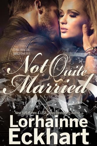 Lorhainne Eckhart - Not Quite Married