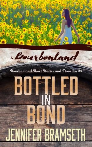 Jennifer Bramseth - Bottled in Bond: Bourbonland Short Stories and Novellas #5