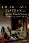 Greek Slave Systems In Their Eastern Mediterranean Context C800-146 BC