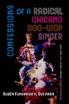 Confessions Of A Radical Chicano Doo-Wop Singer