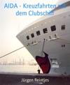 AIDA - Kreuzfahrten Mit Dem Clubschiff