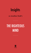 Insights on Jonathan Haidt's The Righteous Mind by Instaread