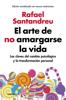Rafael Santandreu - El arte de no amargarse la vida (edición ampliada y actualizada) portada