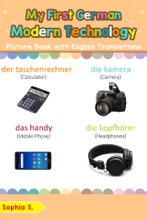 My First German Modern Technology Picture Book with English Translations