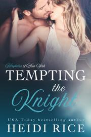 Tempting the Knight - Heidi Rice book summary