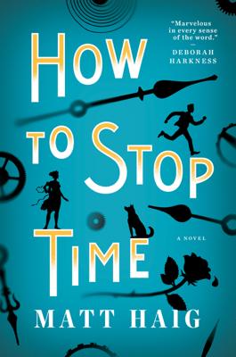How to Stop Time - Matt Haig book