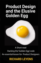 Product Design And The Elusive Golden Egg