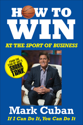 How to Win at the Sport of Business - Mark Cuban book