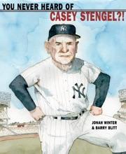 You Never Heard Of Casey Stengel?!