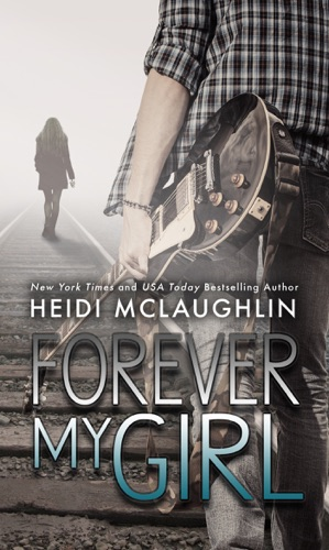 Forever My Girl - Heidi McLaughlin - Heidi McLaughlin