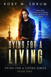 Dying for a Living - Kory M. Shrum book summary