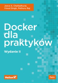 Docker dla praktyków. Wydanie II - Jeeva S. Chelladhurai, Vinod Singh & Pethuru Raj
