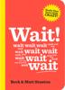 Wait! (Books That Drive Kids Crazy, Book 4) - Matt Stanton & Beck Stanton