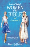 You Are TodayS Women Of The Bible And I Can Prove It