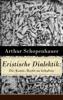 Eristische Dialektik: Die Kunst, Recht zu behalten - Arthur Schopenhauer