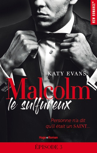 Katy Evans - Malcolm le sulfureux - tome 1 Episode 3