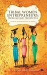 Tribal Women Entrepreneurs Problems And Prospectus