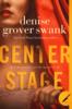 Denise Grover Swank - Center Stage artwork