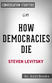 How Democracies Die by Steven Levitsky: Conversation Starters book