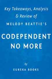 Codependent No More: by Melody Beattie Key Takeaways, Analysis & Review book