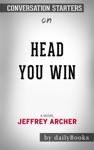 Heads You Win A Novel By Jeffrey Archer Conversation Starters