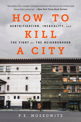How to Kill a City - P. E. Moskowitz book